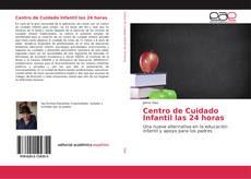Bookcover of Centro de Cuidado Infantil las 24 horas