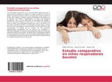 Bookcover of Estudio comparativo en niños respiradores bucales