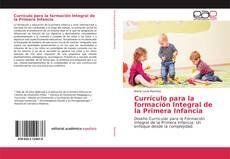 Bookcover of Currículo para la formación Integral de la Primera Infancia