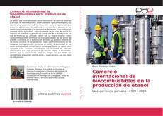 Borítókép a  Comercio internacional de biocombustibles en la producción de etanol - hoz