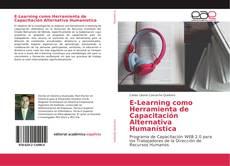 Bookcover of E-Learning como Herramienta de Capacitación Alternativa Humanística