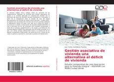 Portada del libro de Gestión asociativa de vivienda una alternativa al déficit de vivienda
