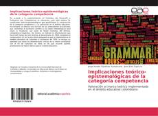 Copertina di Implicaciones teórico-epistemológicas de la categoría competencia
