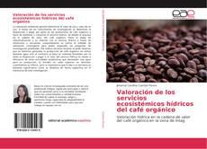 Valoración de los servicios ecosistémicos hídricos del café orgánico的封面
