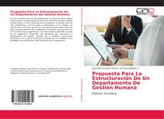 Propuesta Para La Estructuración De Un Departamento De Gestión Humana kitap kapağı