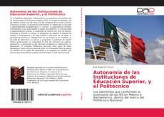 Borítókép a  Autonomía de las Instituciones de Educación Superior, y el Politécnico - hoz