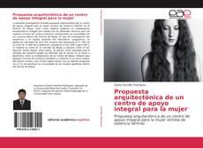 Bookcover of Propuesta arquitectónica de un centro de apoyo integral para la mujer