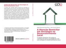 Bookcover of A Atenção Domiciliar em Oncologia no Desenvolvimento Local