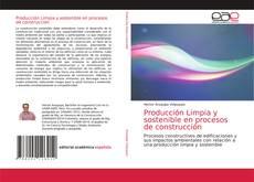 Bookcover of Producción Limpia y sostenible en procesos de construcción