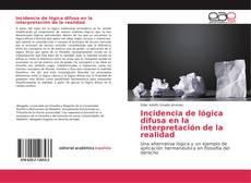 Bookcover of Incidencia de lógica difusa en la interpretación de la realidad