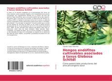 Portada del libro de Hongos endófitos cultivables asociados a taxus Globosa Schltdl