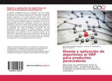 Bookcover of Diseño y aplicación de algoritmos al VRP para productos perecederos
