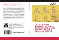 Portada del libro de La organización visomotriz en tareas de desempeño gráfico y su relación con la estructura del Self