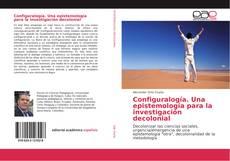 Bookcover of Configuralogía. Una epistemología para la investigación decolonial