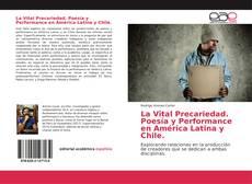 Bookcover of La Vital Precariedad. Poesía y Performance en América Latina y Chile