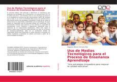 Portada del libro de Uso de Medios Tecnológicos para el Proceso de Enseñanza Aprendizaje