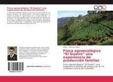 """Finca agroecológica """"El Guatín"""" una experiencia de producción familiar kitap kapağı"""