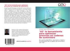 """Bookcover of """"A3"""" la herramienta para optimizar procesos en cadenas de suministro"""