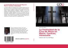Couverture de La Festividad de la Cruz de Mayo en Marín. Caracas, Venezuela