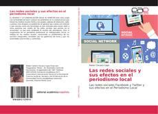 Обложка Las redes sociales y sus efectos en el periodismo local