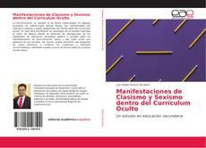 Bookcover of Manifestaciones de Clasismo y Sexismo dentro del Currículum Oculto