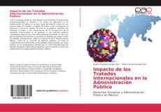 Portada del libro de Impacto de los Tratados Internacionales en la Administración Pública