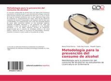 Bookcover of Metodología para la prevención del consumo de alcohol