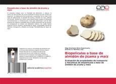 Bookcover of Biopeliculas a base de almidón de jicama y maíz