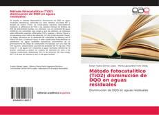 Buchcover von Método fotocatalítico (TiO2) disminución de DQO en aguas residuales