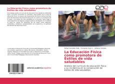 Portada del libro de La Educación Física como promotora de Estilos de vida saludables