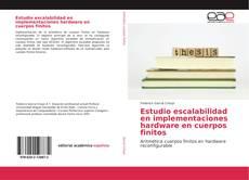 Bookcover of Estudio escalabilidad en implementaciones hardware en cuerpos finitos