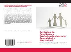 Borítókép a  Actitudes de Familiares y Profesionales hacia la Sexualidad y Afectividad - hoz