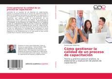 Portada del libro de Cómo gestionar la calidad de un proceso de capacitación
