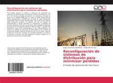 Bookcover of Reconfiguración de sistemas de distribución para minimizar pérdidas
