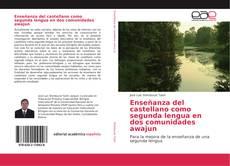 Portada del libro de Enseñanza del castellano como segunda lengua en dos comunidades awajun