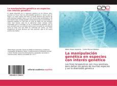 Bookcover of La manipulación genética en especies con interés genético