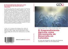 Couverture de El Emprendimiento Agrícola como Herramienta de Desarrollo en Colombia