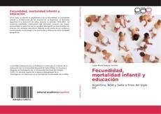 Borítókép a  Fecundidad, mortalidad infantil y educación - hoz