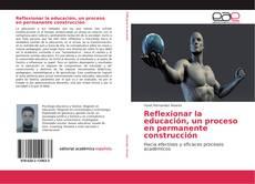 Capa do livro de Reflexionar la educación, un proceso en permanente construcción