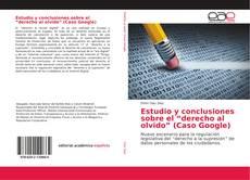 """Estudio y conclusiones sobre el """"derecho al olvido"""" (Caso Google) kitap kapağı"""