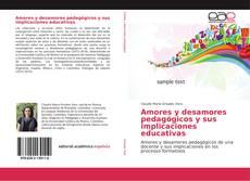 Portada del libro de Amores y desamores pedagógicos y sus implicaciones educativas