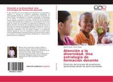 Bookcover of Atención a la diversidad. Una estrategia de formación docente