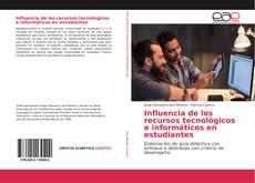 Bookcover of Influencia de los recursos tecnológicos e informáticos en estudiantes