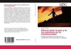 Bookcover of Educar para la paz y la no violencia en la cotidianeidad