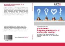 Capa do livro de Relaciones interpersonales en el ambiente escolar