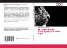 Bookcover of El fantasma de Hemingway en Finca Vigía