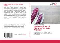 Bookcover of Desarrollo de un filtrante de Maiz Morado