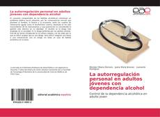 Bookcover of La autorregulación personal en adultos jóvenes con dependencia alcohol
