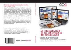 Bookcover of La interactividad en los cibermedios del estado Zulia