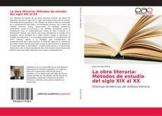 Обложка La obra literaria: Métodos de estudio del siglo XIX al XX